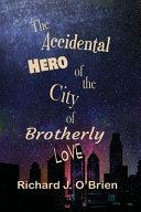 The Accidental Hero of the City of Brotherly Love