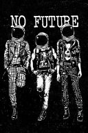 No Future: Punk Rock Journal Diary for Men, Women, Teen and Kids