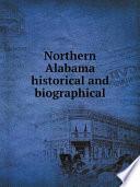 Northern Alabama historical and biographical Book PDF