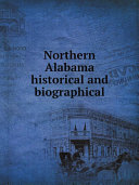 Northern Alabama historical and biographical Pdf/ePub eBook