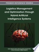 Logistics Management and Optimization through Hybrid Artificial Intelligence Systems