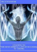 Coaching to the Seven Spiritual Laws of Success to Chopra
