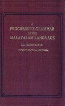 A Progressive Grammar of the Malayalam Language