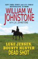 Luke Jensen, Bounty Hunter Dead Shot ebook