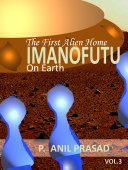 IMANOFUTU; The First Alien Home on Earth