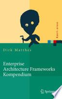 Enterprise Architecture Frameworks Kompendium  : Über 50 Rahmenwerke für das IT-Management