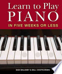 """Learn to Play Piano in Six Weeks Or Less"" by Dan Delaney, Bill Chotkowski"