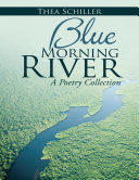 Blue Morning River: A Poetry Collection Pdf/ePub eBook