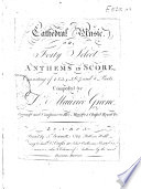 Cathedral Music  Or Forty Select Anthems in Score