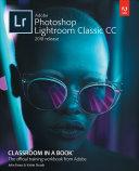 Adobe Photoshop Lightroom Classic CC Classroom in a Book  2018 release  Book
