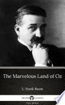 The Marvelous Land of Oz by L  Frank Baum   Delphi Classics  Illustrated