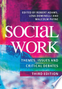 """""""Social Work: Themes, Issues and Critical Debates"""" by Adams Robert, Lena Dominelli, Malcolm Payne"""