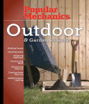 Popular Mechanics Outdoor & Garden Projects
