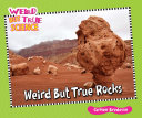 Weird But True Rocks