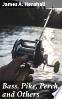 Read Online Bass, Pike, Perch, and Others For Free