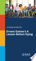 A Study Guide for Ernest Gaines s A Lesson Before Dying
