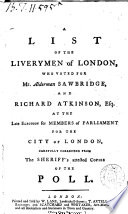 A List Of The Liverymen Of London Who Voted For Mr Alderman Sawbridge And Richard Atkinson Esq