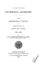 The Prometheus Vinctus     from the text of Dindorf  With notes by     John Selby Watson