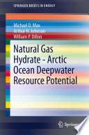 Natural Gas Hydrate   Arctic Ocean Deepwater Resource Potential Book
