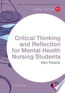 Critical Thinking And Reflection For Mental Health Nursing Students Book