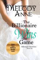 The Billionaire Wins the Game  Billionaire Bachelors   Book 1