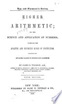 Higher Arithmetic; Or, The Science and Application of Numbers