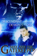 The Descendant And The Demon S Fork Max And The Gatekeeper Book Iii