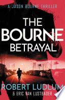 Robert Ludlum s The Bourne Betrayal