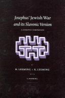 Josephus' Jewish War and its Slavonic Version