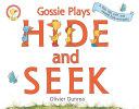 Gossie   Friends  Gossie Plays Hide and Seek Book