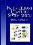 Fault tolerant Computer System Design
