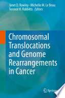 Chromosomal Translocations and Genome Rearrangements in Cancer