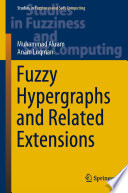 Fuzzy Hypergraphs and Related Extensions