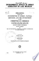 Environmental Effects of Energy Generation on Lake Michigan  Hearing Before the Subcommittee on Energy  Natural Resources  and the Environment   91 2