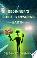 A Beginner s Guide to Invading Earth Book PDF