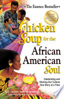 """Chicken Soup for the African American Soul: Celebrating and Sharing Our Culture One Story at a Time"" by Jack Canfield, Mark Victor Hansen"