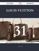 Louis Vuitton 31 Success Secrets   31 Most Asked Questions on Louis Vuitton   What You Need to Know