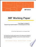 From Basel I to Basel III  Sequencing Implementation in Developing Economies