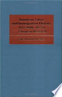 American Labor And Immigration History 1877 1920s