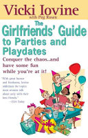 The Girlfriends  Guide to Parties and Playdates