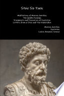 Stoic Six Pack  Meditations of Marcus Aurelius The Golden Sayings Fragments and Discourses of Epictetus Letters from a Stoic and The Enchiridion Book PDF