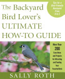 The Backyard Bird Lover's Ultimate How-to Guide