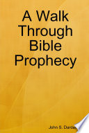 A Walk Through Bible Prophecy