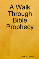 A Walk Through Bible Prophecy