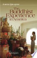 The Buddhist Experience in America Book PDF