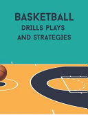 Basketball Drills Plays and Strategies