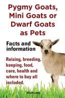 Pygmy Goats As Pets. Pygmy Goats, Mini Goats Or Dwarf Goats