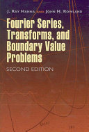 Fourier Series  Transforms  and Boundary Value Problems