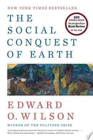 "The+Social+Conquest+of+EarthNew York Times Bestseller From the most celebrated heir to Darwin comes a groundbreaking book on evolution, the summa work of Edward O. Wilson's legendary career. Sparking vigorous debate in the sciences, The Social Conquest of Earth upends ""the famous theory that evolution naturally encourages creatures to put family first"" (Discover). Refashioning the story of human evolution, Wilson draws on his remarkable knowledge of biology and social behavior to demonstrate that group selection, not kin selection, is the premier driving force of human evolution. In a work that James D. Watson calls ""a monumental exploration of the biological origins of the human condition,"" Wilson explains how our innate drive to belong to a group is both a ""great blessing and a terrible curse"" (Smithsonian). Demonstrating that the sources of morality, religion, and the creative arts are fundamentally biological in nature, the renowned Harvard University biologist presents us with the clearest explanation ever produced as to the origin of the human condition and why it resulted in our domination of the Earth's biosphere."