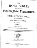 The Holy Bible Containing The Old And New Testaments And The Apocrypha Illustrated With Annotations And A Chronological Index Under The Direction Of A Clergyman Of The Church Of England